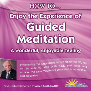 How to Enjoy the Experience of Guided Meditation - A Wonderful, Enjoyable Feeling