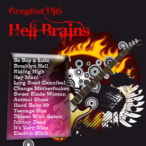 Greatest Hits: Hell Brains