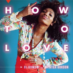 How To Love feat. Wynter Gordon (How to Love feat. Wynter Gordon)