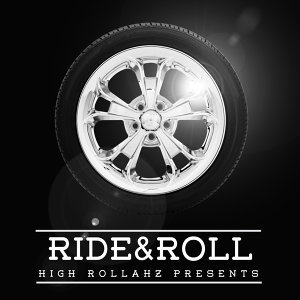 High Rollahz Presents - Ride & Roll