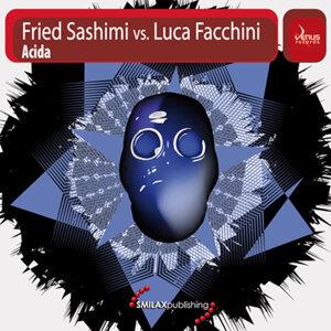 Fried Sashimi vs Luca Facchini - Acida