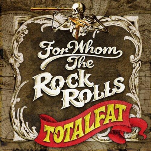 FOR WHOM THE ROCK ROLLS (For Whom The Rock Rolls)