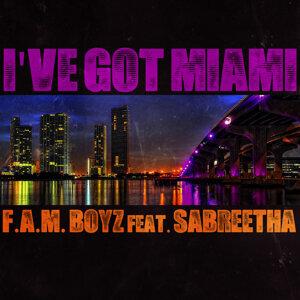 F.A.M. Boyz feat. Sabreetha - I' Ve Got Miami