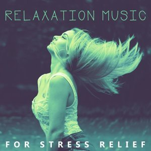 Relaxation Music for Stress Relief – Peaceful Music for Stress Relief, Full of Nature Sounds Help You Relax