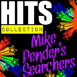 Hits Collection: Mike Pender's Searchers