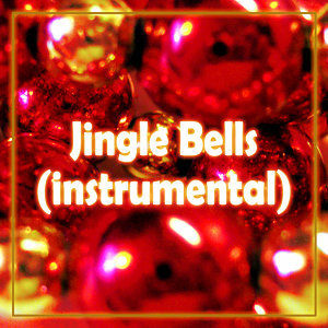 Jingle Bells (Instrumental) - Single