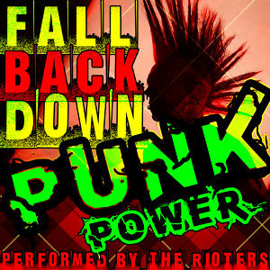 Fall Back Down: Punk Power