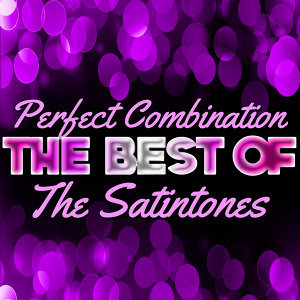 Perfect Combination - The Best of the Satintones