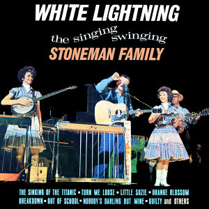 White Lightning - The Singing Swinging Stoneman Family