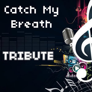 Catch My Breath (Tribute to Kelly Clarkson Instrumental)