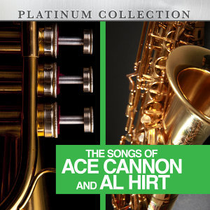 The Songs of Ace Cannon and Al Hirt