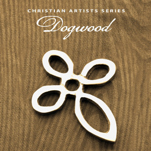 Christian Artists Series: Dogwood
