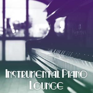 Instrumental Piano Lounge  – Mellow Sounds of Jazz for Restaurant & Cafe, Jazz Club & Bar, Backround Music