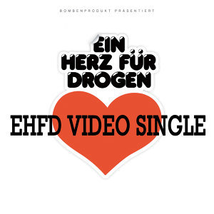 Ein Herz für Drogen - Video Single