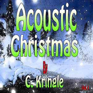 An Acoustic Christmas from C. Kingle, Vol. 1