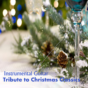 Instrumental Guitar: Tribute to Christmas Classics