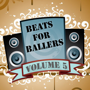 Beats for Ballers, Vol. 5