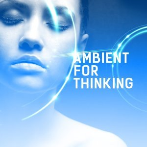 Ambient for Thinking