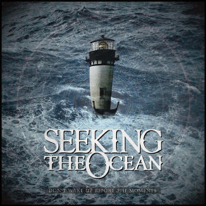 Don`t Wake Up Before The Moments-Seeking The Ocean