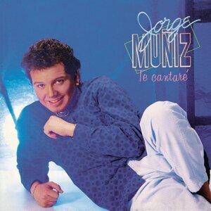 Jorge Muñíz Te Cantaré