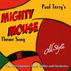 Mighty Mouse Theme Song - From the Original Movies 1958