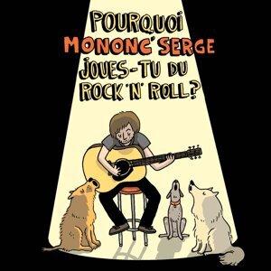 Pourquoi Mononc' Serge joues-tu du rock'n'roll?