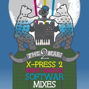 X-Press 2 / Night Angles / Softwar Remixes