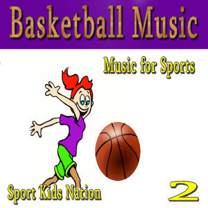 Music for Sports Basketball Music, Vol. 2