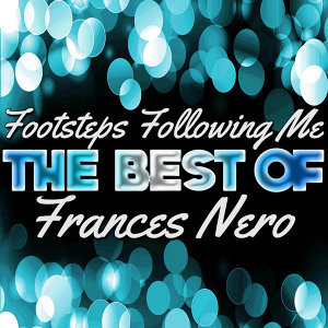Footsteps Following Me - The Best of Frances Nero
