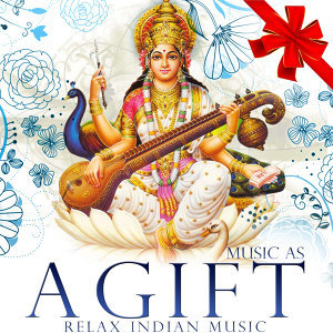Músic As a Gift. Relax Indian Music