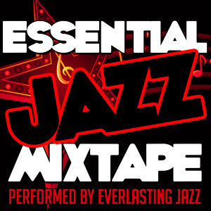 Essential Jazz Mixtape