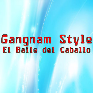 Gangnam Style - El Baile del Caballo