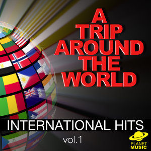 A Trip Around the World: International Hits, Vol. 1