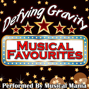 Defying Gravity: Musical Favourites