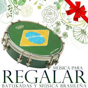 Música para Regalar. Batukadas y Música Brasileña