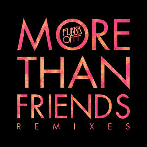More Than Friends Remixes