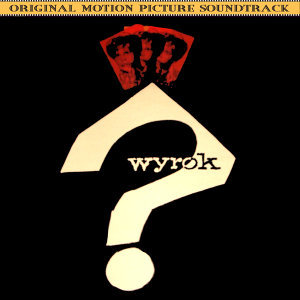 Wyrok (Original 1962 Film Soundtrack)