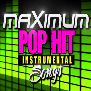 Maximum Pop Hit Instrumental Songs