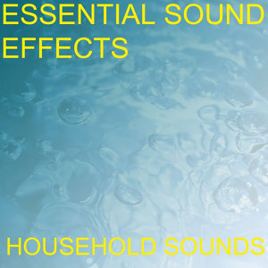 Essential Sound Effects 5 - Household Sounds