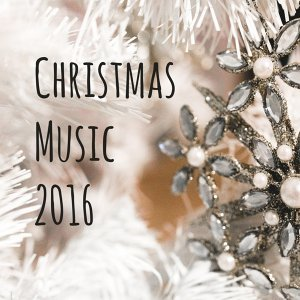 Christmas Music 2016 – Best Songs for Christmas Time, Magical Atmosphere
