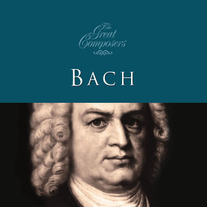 The Great Composers… Bach
