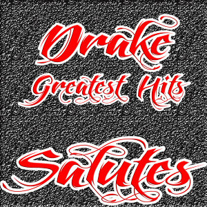 Drake Greatest Hits (Salutes)