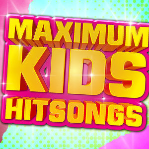 Maximum Kid's Hit Songs