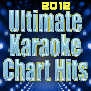 Ultimate Karaoke Chart Hits 2012