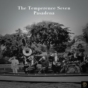 The Temperence Seven, Pasadena