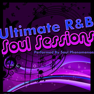 Ultimate R&B Soul Sessions