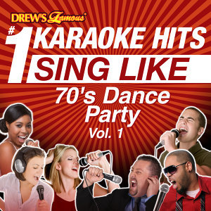 Drew's Famous #1 Karaoke Hits: Sing Like 70's Dance Party, Vol. 1