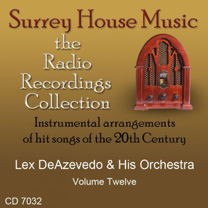 Lex Deazevedo & His Orchestra, Volume Twelve