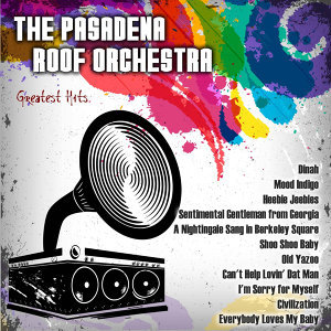 Greatest Hits: The Pasadena Roof Orchestra