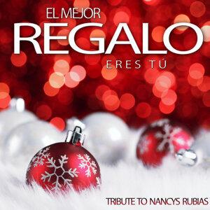 El Mejor Regalo Eres Tú (Tribute to Nancys Rubias) - Single